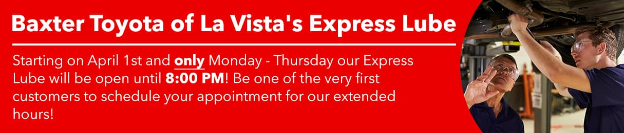 Express Lube Hours Extended Starting April 1