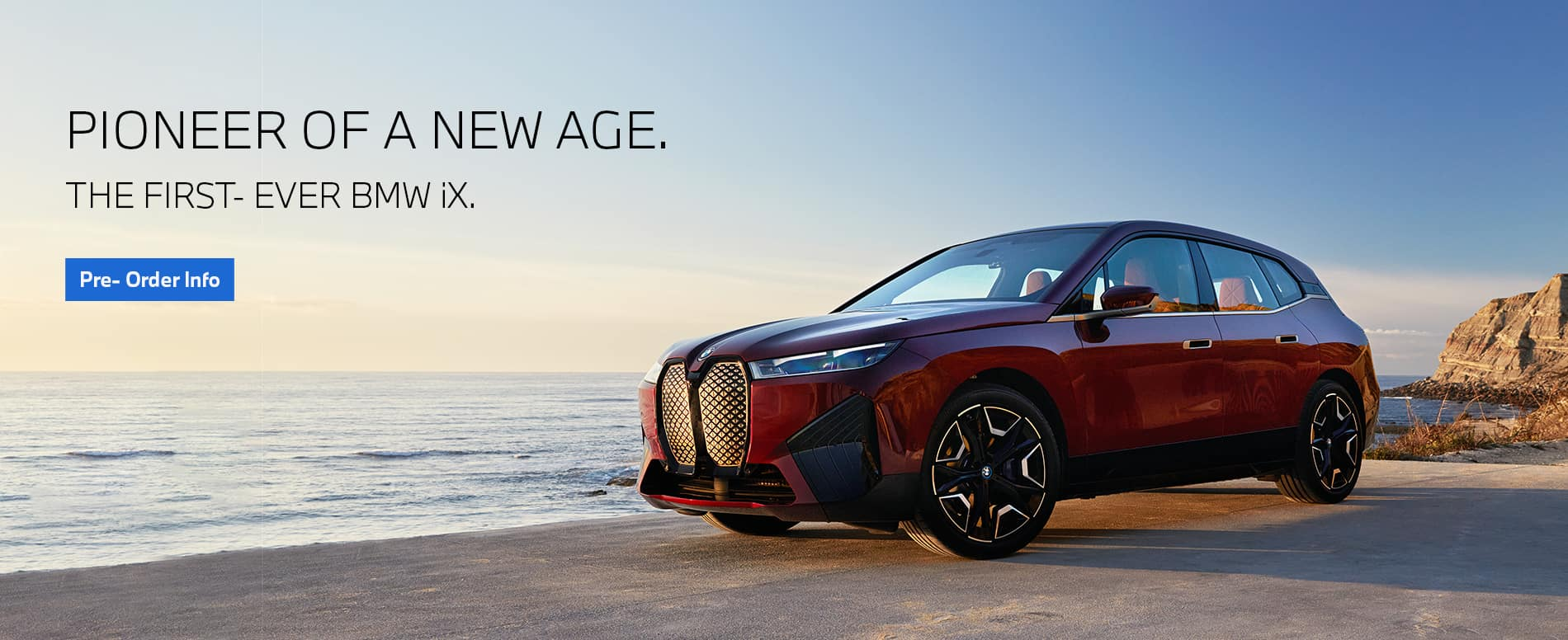 Pioneer of a new age. the first-ever bmw ix. pre- order now
