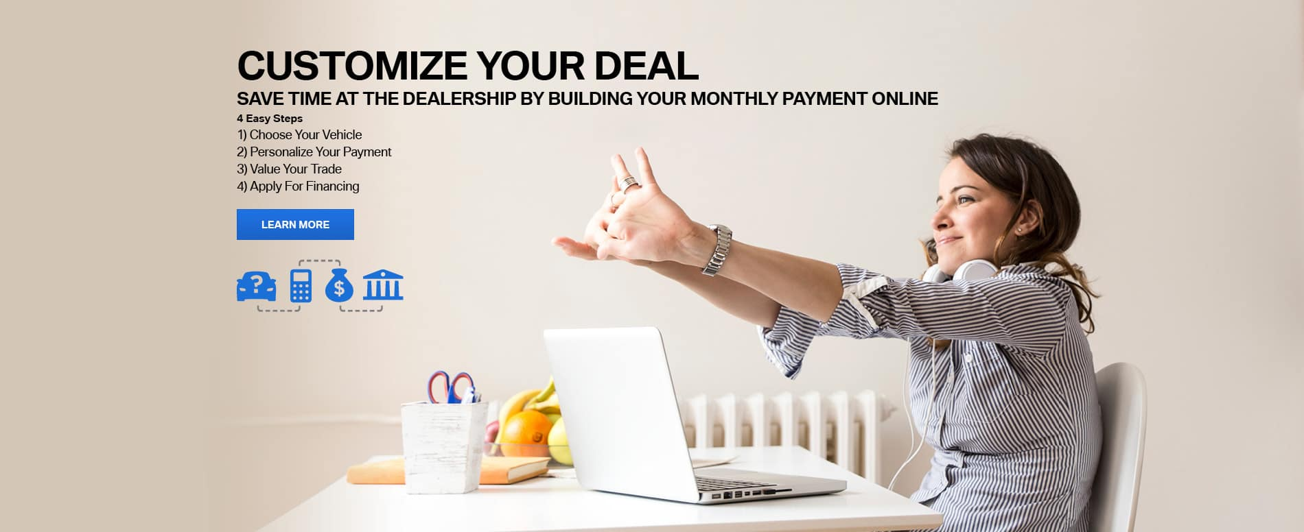 Customize Your Deal In 4 Easy Steps