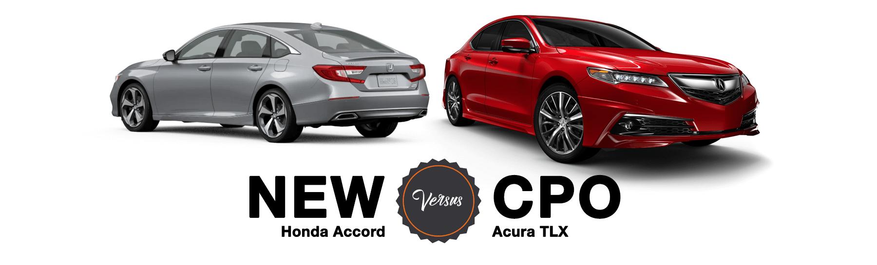 New Honda Accord Versus CPO Acura TLX