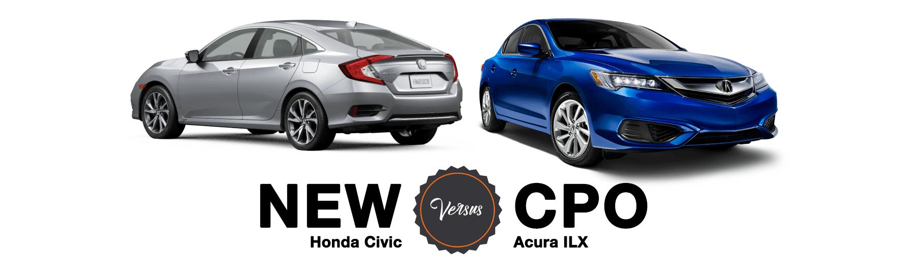 New Honda Civic Versus CPO Acura ILX
