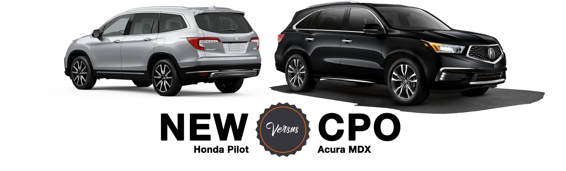 New Honda Pilot Versus CPO Acura MDX