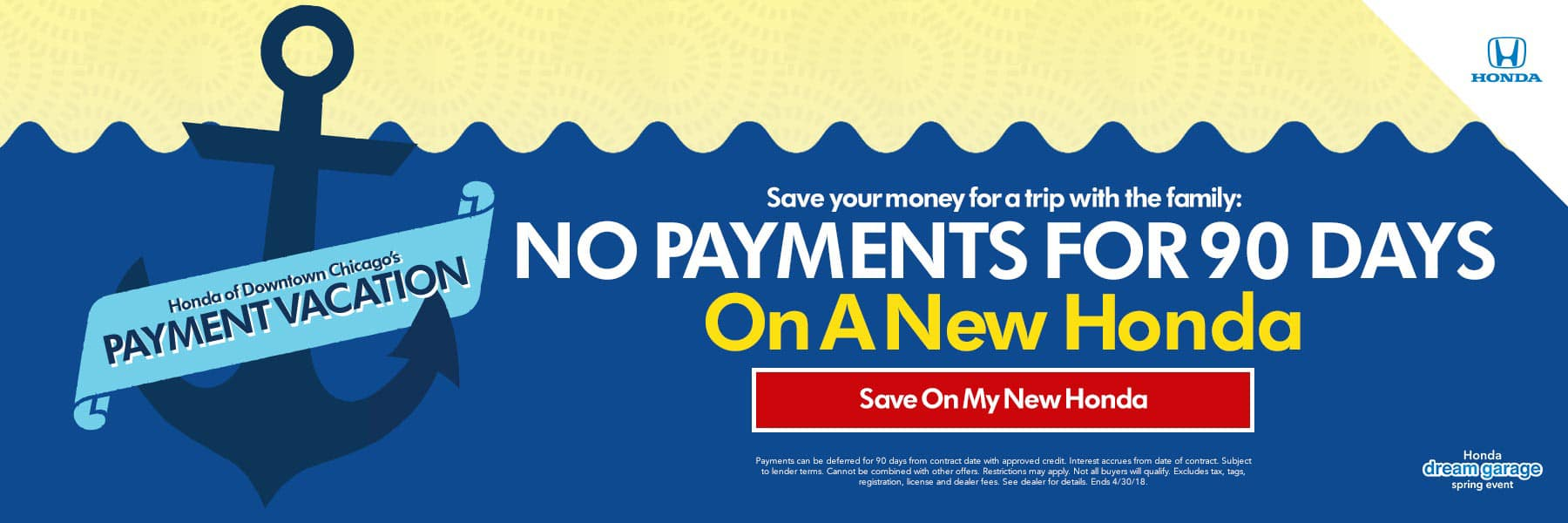 Honda Of Downtown Chicagos Payment Vacation - Save your money for a trip with the family - No payments for 90 days on a new Honda - Save On My New Honda - offer expires 4/30/18