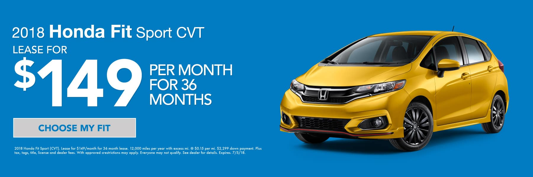 2018 Honda Fit Sport CVT - Lease for $149/month for 36 months - Choose my Fit