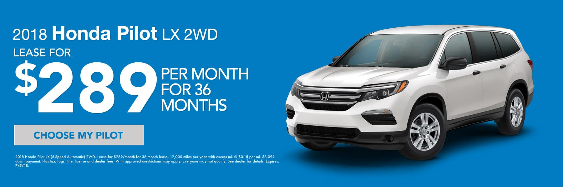 2018 Honda Pilot LX 2WD - Lease for $289/month for 36 months - Choose my Pilot