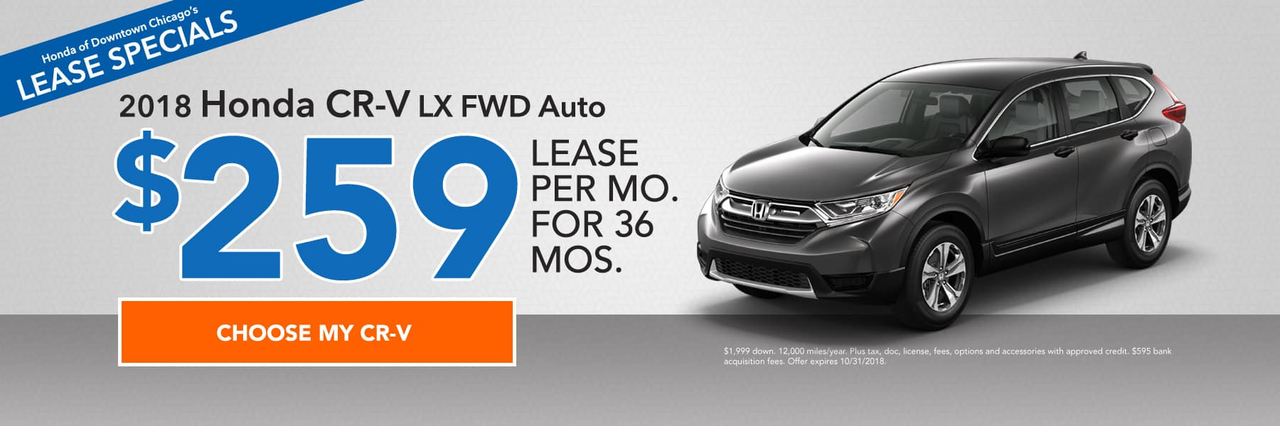 Lease specials - 2018 Honda CR-V LX FWD Auto - Lease for $259/month for 36 months - Choose my CR-V