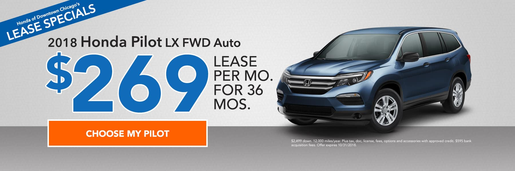 Lease specials - 2018 Honda Pilot LX FWD Auto - Lease for $269/month for 36 months - Choose my Pilot