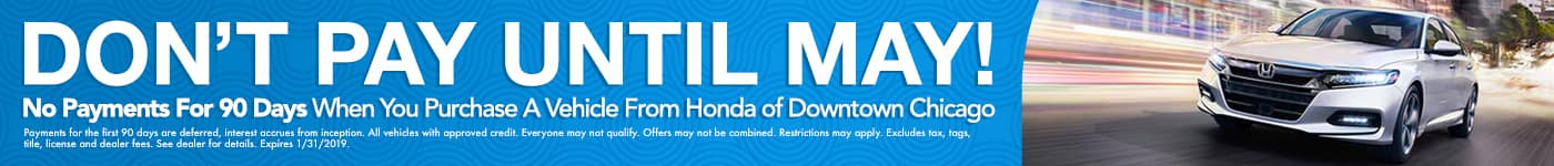 Don't Pay Until May - No payments for 90 days when you purchase a vehicle from Honda of Downtown Chicago