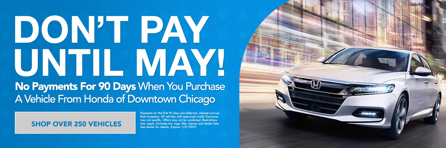 Don't pay until May - No payments for 90 days when you purchase a vehicle at Honda of Downtown Chicago - Shop over 250 vehicles
