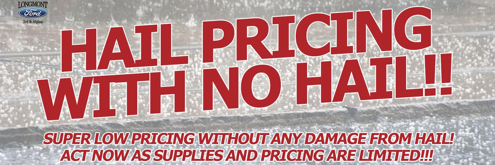 Hail Sale Prices without the Hail at Longmont Ford