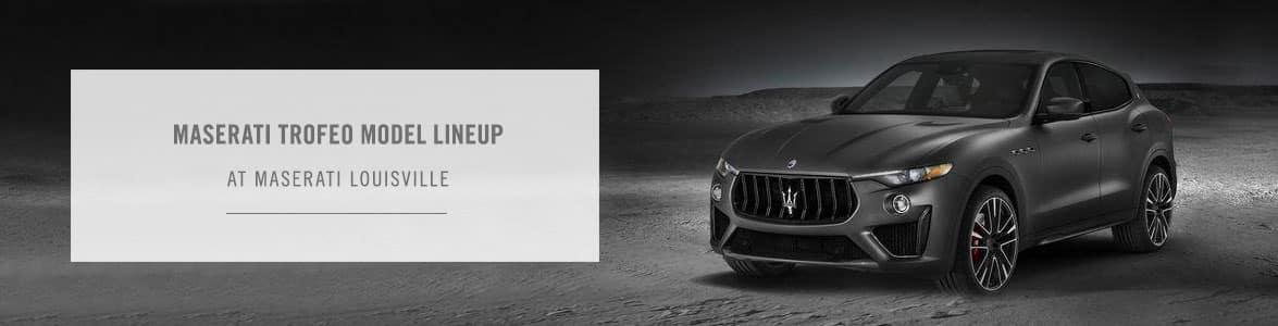 Maserati Trofeo Model Lineup - Maserati Louisville