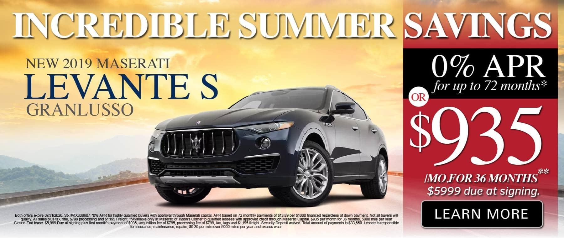 Incredible Summer Savings. 2019 Maserati LEAVNTE S Granlusso. O% APR for 72 months or $935 a month for 36 months. Learn More.