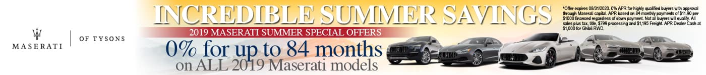 Incredible Summer Savings. 0% for up to 84 months on all 2019 Maserai Models.