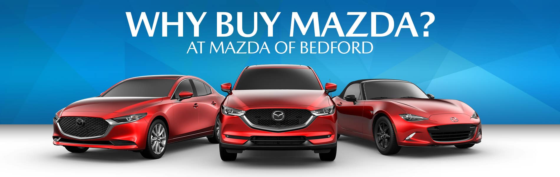 These are just a few reasons why you should consider Mazda for your next purchase.