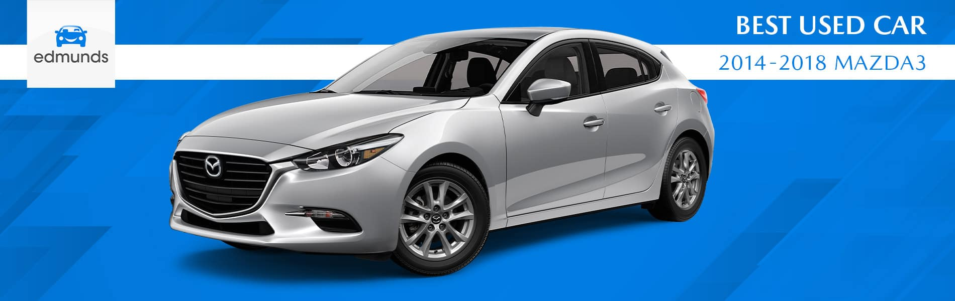The Mazda3 is the Edmunds Best Used Car for 2019