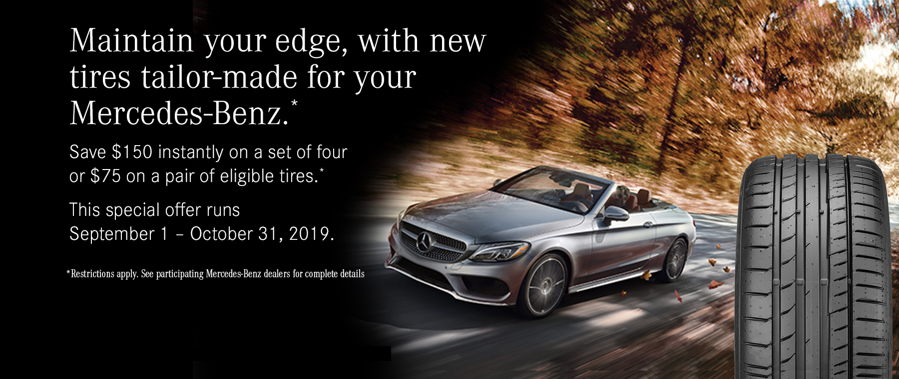 Save $150 on a set of four or $75 on a pair of eligible tires