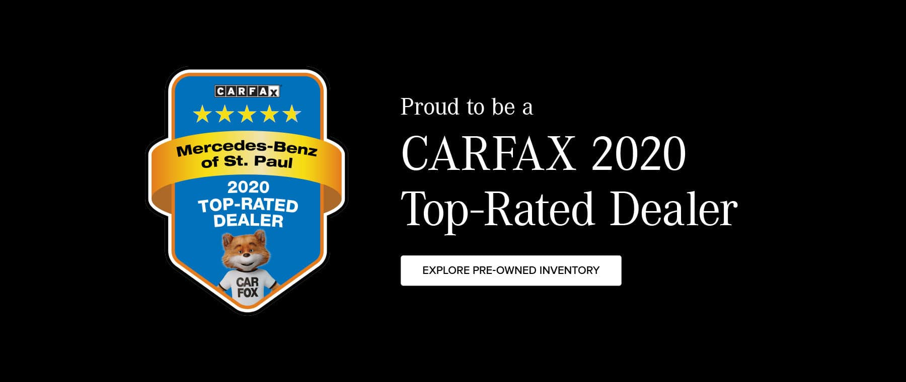 Proud to be a CarFax 2020 Top-Rated Dealer.