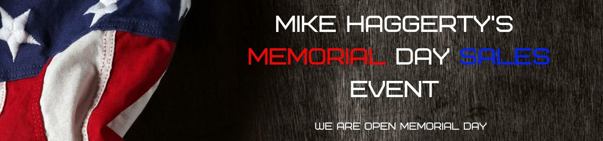 Mike Haggerty Memorial Day Hours