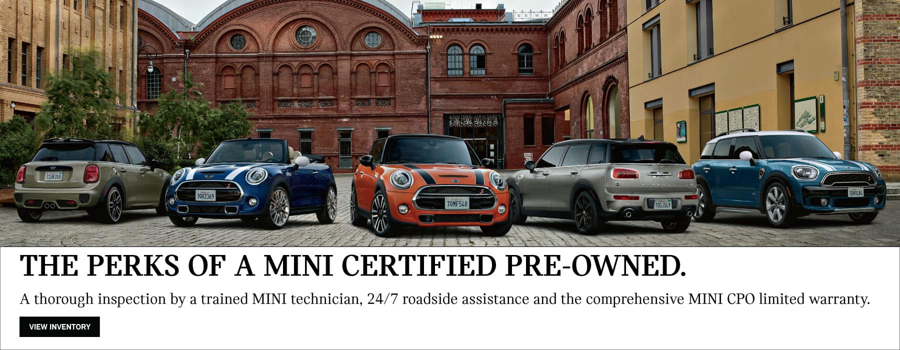 The perks of a mini certified pre-owned. A thorough inspection by a trained MINI technician, 24/7 roadside assistance and the comprehensive MINI CPO limited warranty. Click to view inventory.