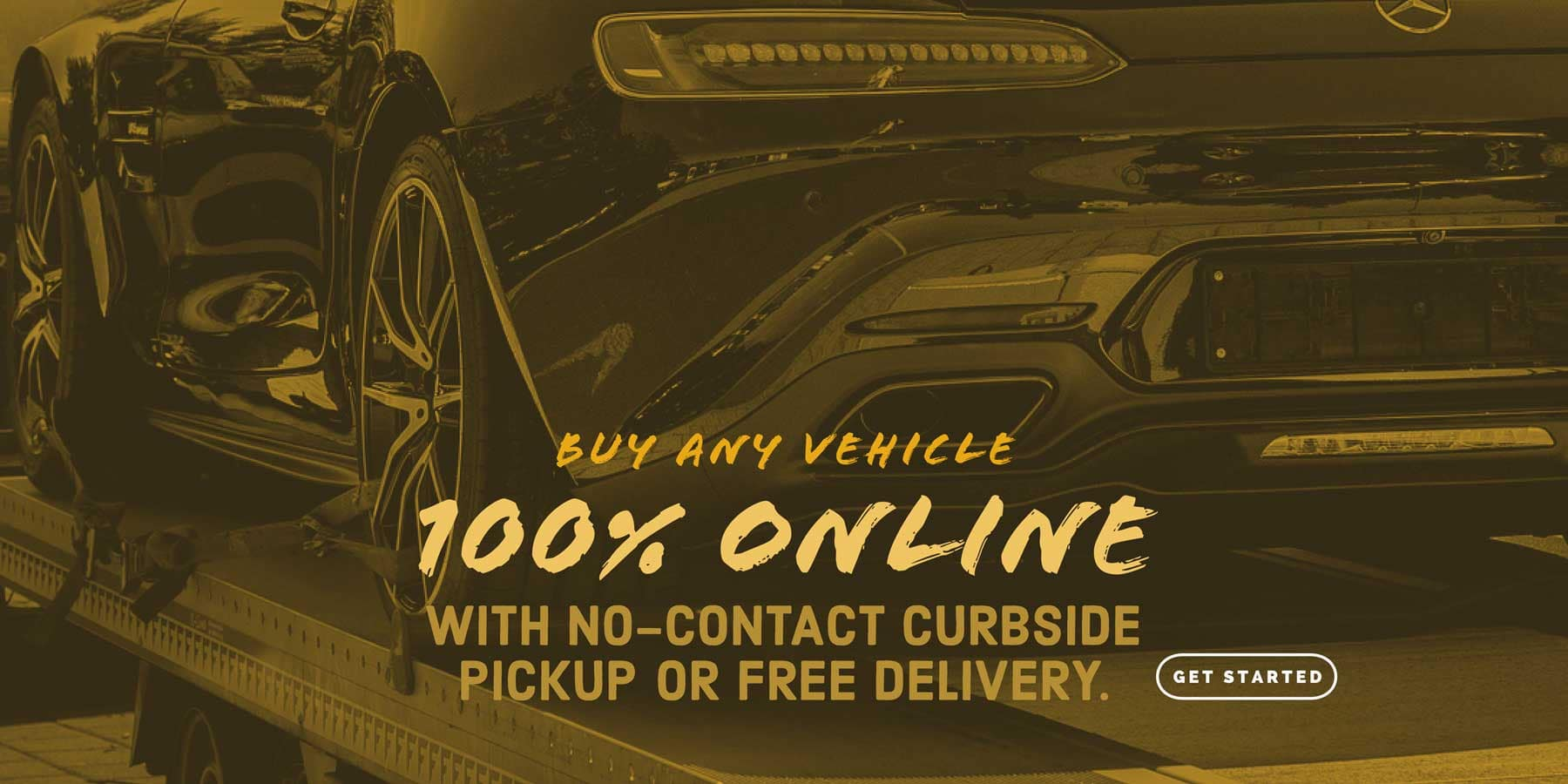 Buy any vehicle 100% online with no-contact curbside pickup or free delivery.