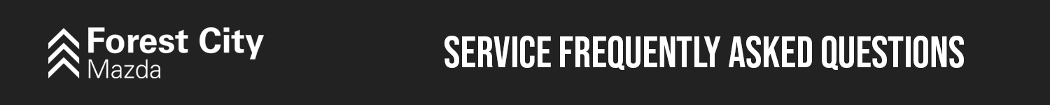 Frequently Asked Questions about Service at Forest City Mazda in London Ontario