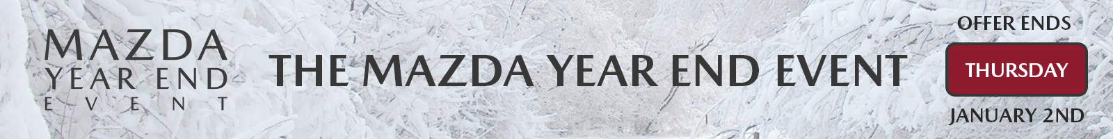 The Mazda Year End Event Ends January 2nd