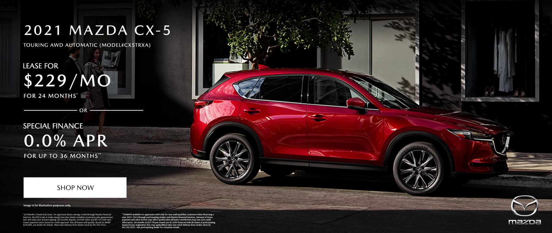 2021 MAZDA CX-5 TOURING AWD AUTOMATIC (MODEL#CX5TRXA) Lease Specials: $229/month @ 24 months* OR Special Finance: 0% APR for up to 36 Months**