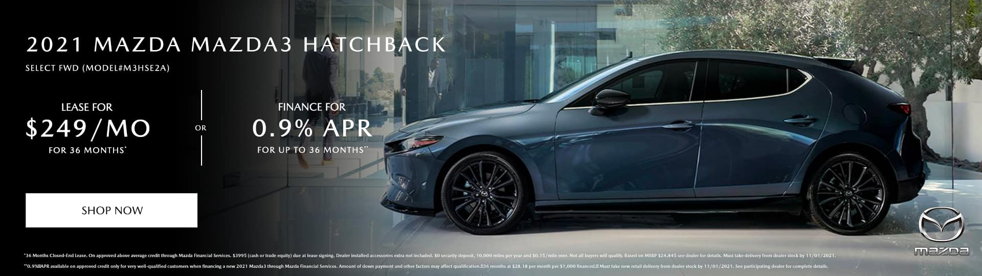 2021 MAZDA MAZDA3 HATCHBACK SELECT FWD (MODEL#M3HSE2A), $249/month @ 36 months* OR 0.9% APR for up to 36 Months**