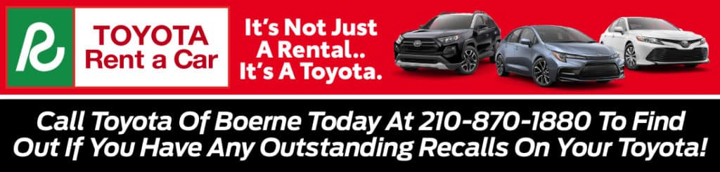 Call Toyota of Boerne today to find out if you have any outstanding recalls on your Toyota. 210-870-1880.