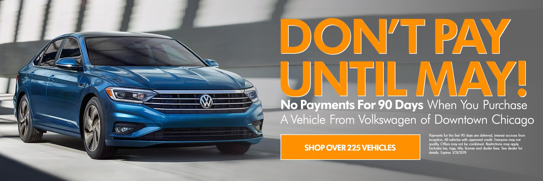 Don't Pay Until May - No payments for 90 days when you purchase a vehicle from Volkswagen of Downtown Chicago -  Shop over 225 vehicles