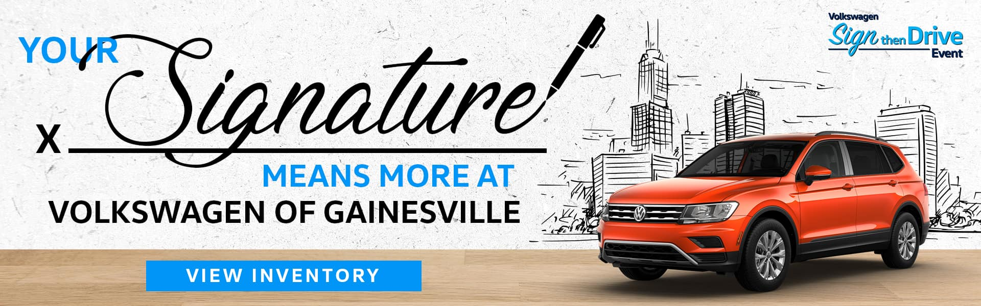 Your Signature Means More At Volkswagen Of Gainesville | Volkswagen Sign Then Drive Event