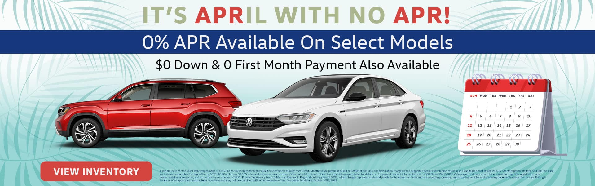 It's April with No APR! 0% APR Available on Select Models, $0 Down, & 0 First Month's Payment Also Available