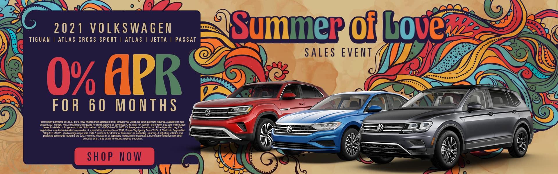 Summer of Love | 2021 Volkswagen Tiguan, Atlas Cross Sport, Atlas, Jetta, Passat | 0% APR For 60 Months