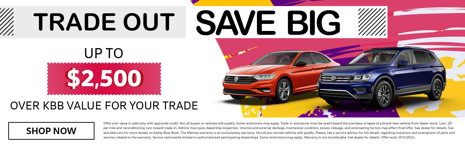 Trade Out Save Big | Up To $2,500 Over KBB Value For Your Trade